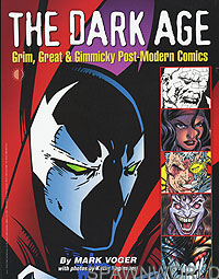 The Dark Age Grim, Gritty and Gimmicky Post Modern Comics